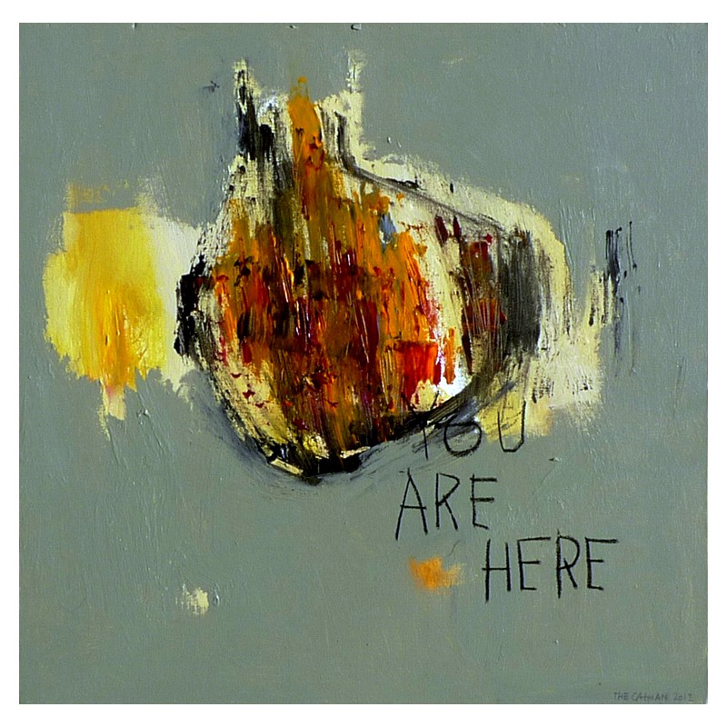 Painting Quot You Are Here Quot 50x50 Cm By The Catman
